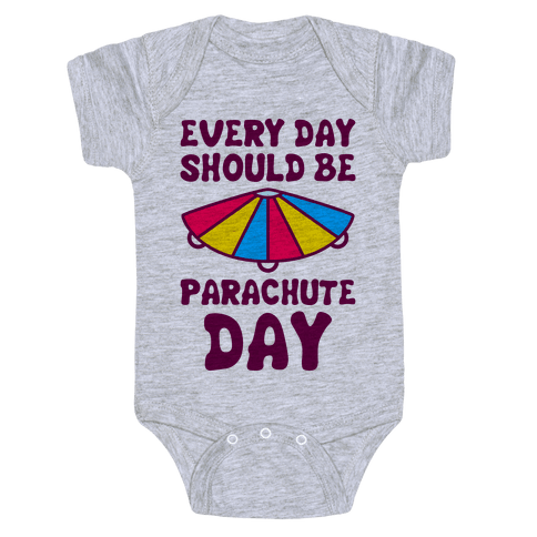 Every Day Should Be Parachute Day Baby Onesy