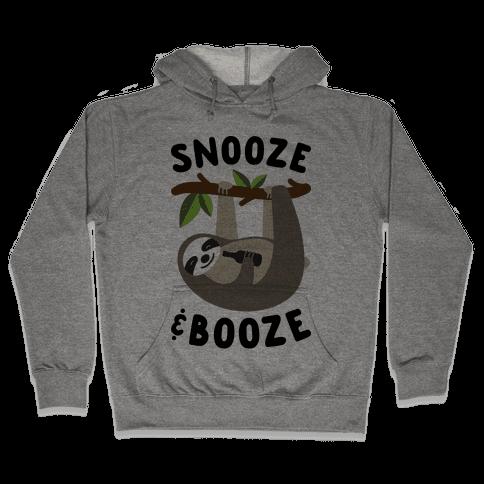 Snooze & Booze Hooded Sweatshirt