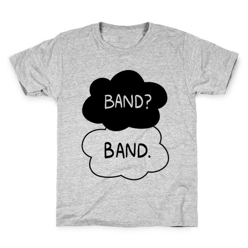 Band? Band. Kids T-Shirt