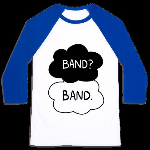 Band? Band. Baseball Tee