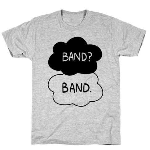 Band? Band. T-Shirt