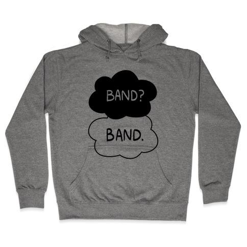Band? Band. Hooded Sweatshirt