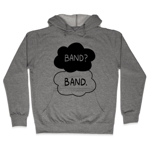 Band? Band. Hooded Sweatshirt