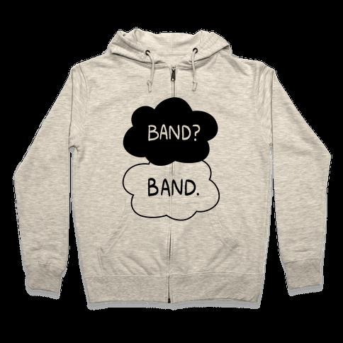 Band? Band. Zip Hoodie