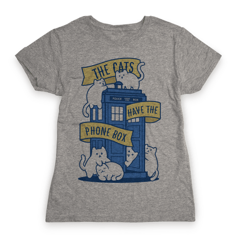 The Cats Have the Phone Box! Womens T-Shirt