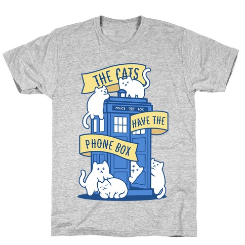 The Cats Have the Phone Box! T-Shirt