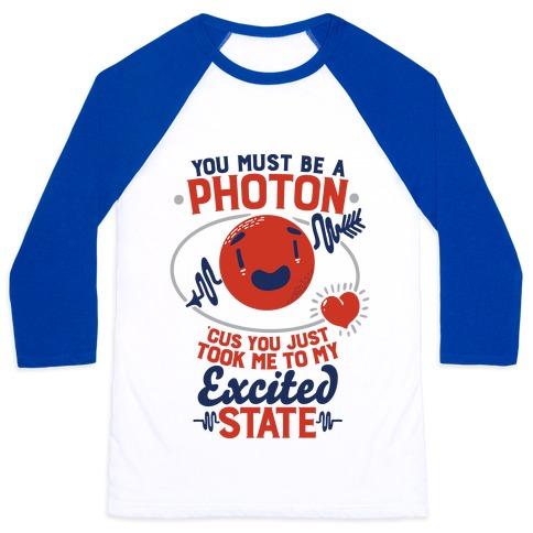 You Must Be a Photon Baseball Tee