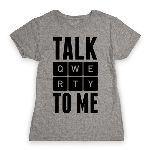 Talk QWERTY To Me Womens T-Shirt