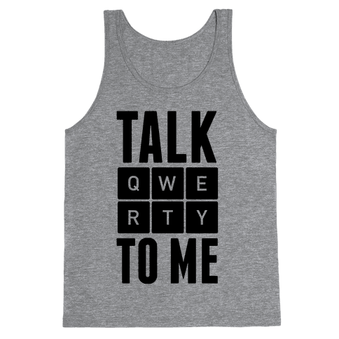 Talk QWERTY To Me Tank Top