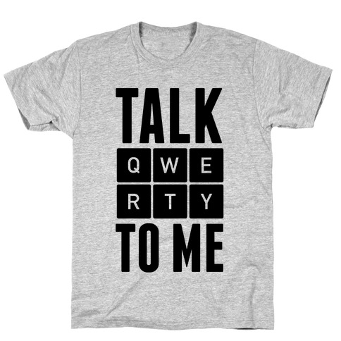 To Qwerty Talk T Me ShirtLookhuman XZuPiTOk