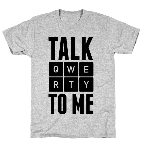 Talk QWERTY To Me Mens T-Shirt