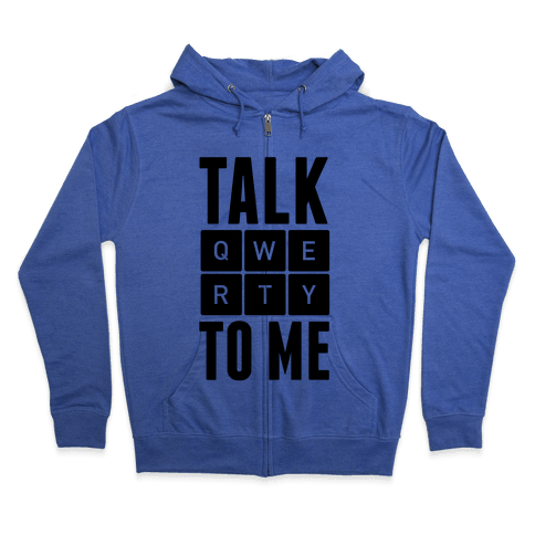 Talk QWERTY To Me Zip Hoodie