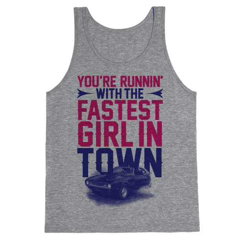 Fastest Girl In Town Tank Top