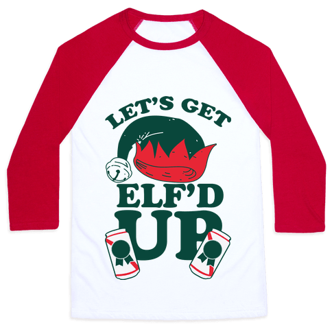 Let's Get Elf'd Up Baseball Tee