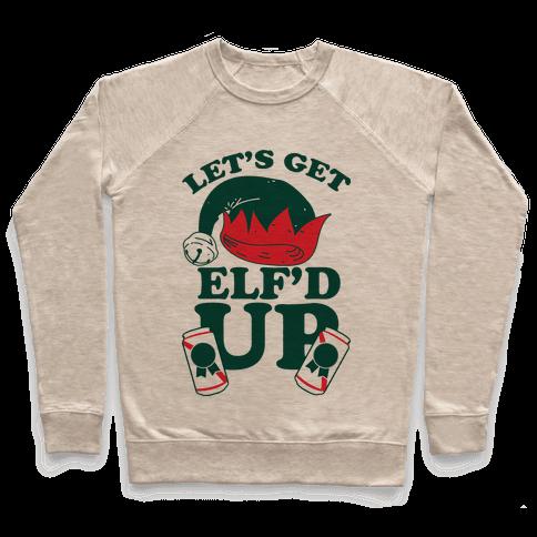Let's Get Elf'd Up Pullover