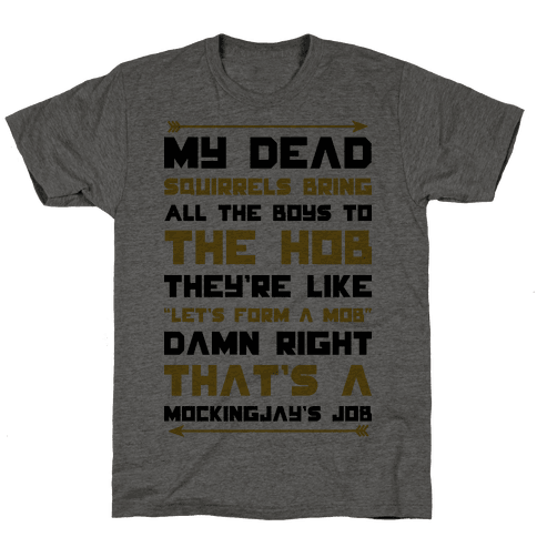 My Dead Squirrels Bring All the Boys to the Hob Mens T-Shirt