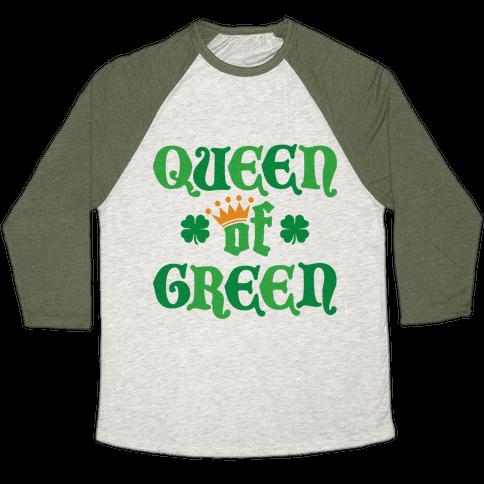 Queen Of Green Baseball Tee