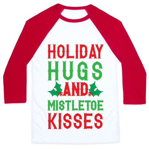 Holiday Hugs And Mistletoe Kisses Baseball Tee