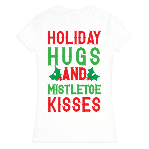 Holiday Hugs And Mistletoe Kisses Womens T-Shirt