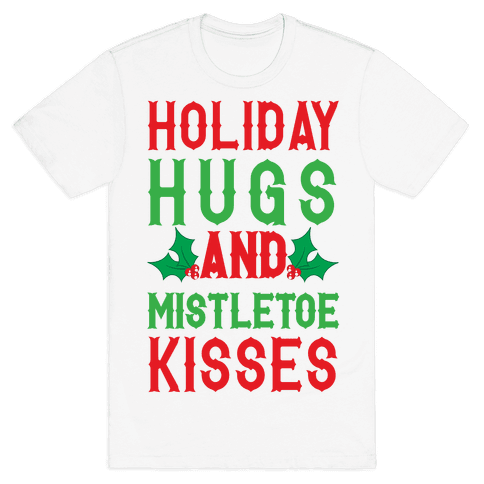 Holiday Hugs And Mistletoe Kisses Mens T-Shirt