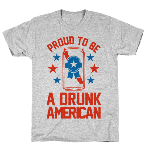 Proud To Be A Drunk American Mens T-Shirt
