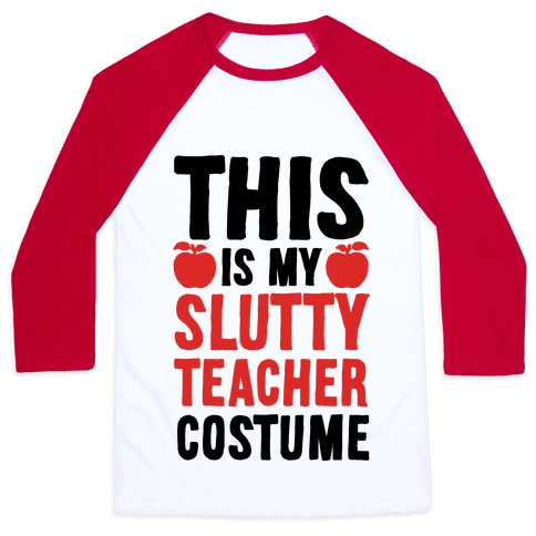 This Is My Slutty Teacher Costume Baseball Tee