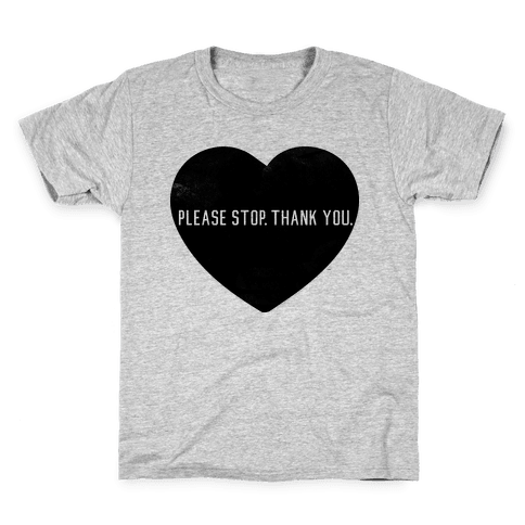 Please Stop. Thank you. Kids T-Shirt
