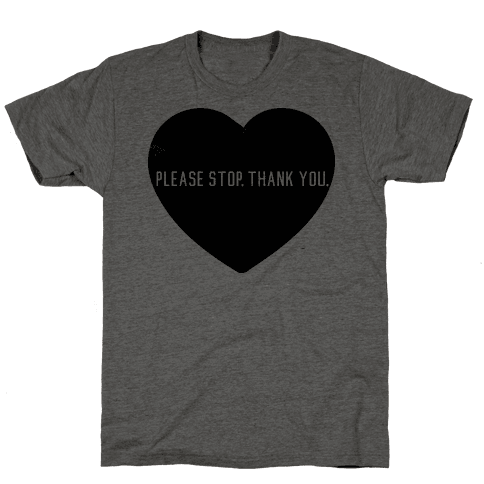 Please Stop. Thank you. Mens T-Shirt