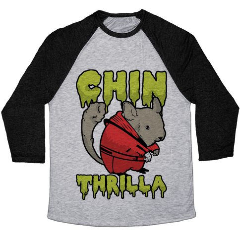 Chinthrilla Baseball Tee