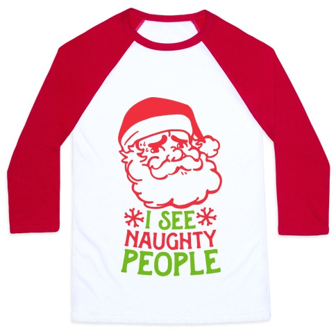 I See Naughty People Baseball Tee
