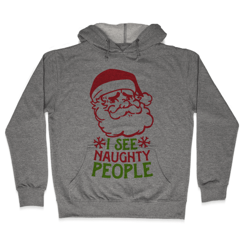 I See Naughty People  Hooded Sweatshirt