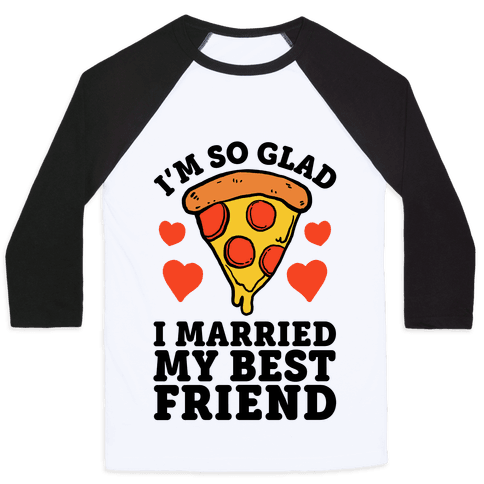 So Glad I Married My Best Friend Baseball Tee