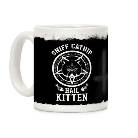 Sniff Catnip. Hail Kitten Coffee Mug