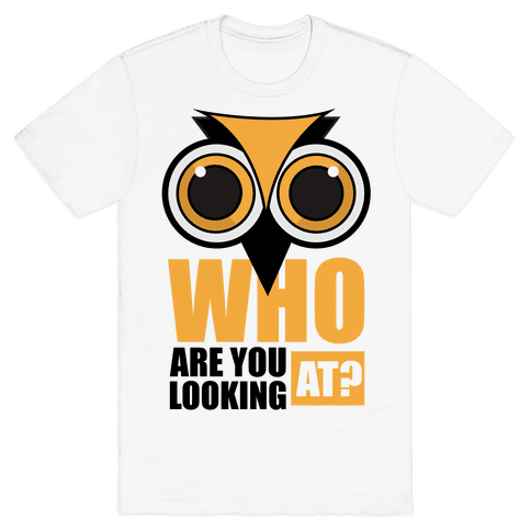 Who are you looking at? Mens T-Shirt