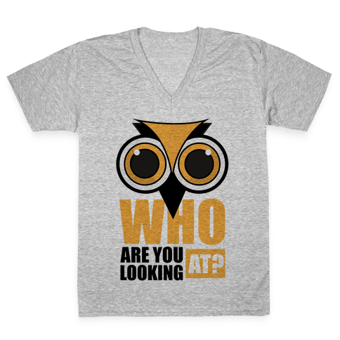 Who are you looking at? V-Neck Tee Shirt