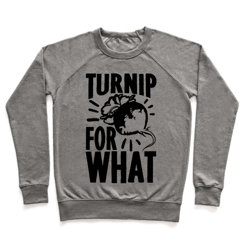 Turnip For What Pullover