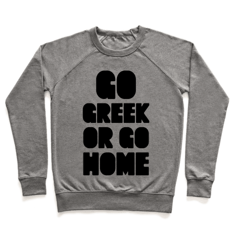 Go Greek Or Go Home Pullover