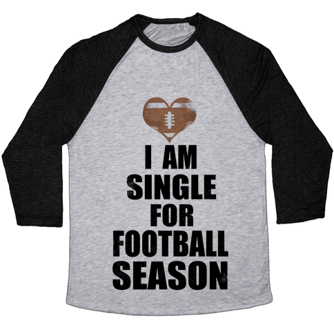 Single for Football Season Baseball Tee