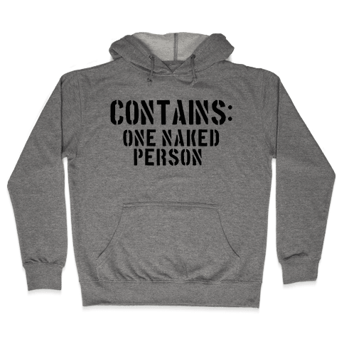 Contains: One Naked Person Hooded Sweatshirt