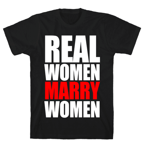 Real Women Marry Women Mens T-Shirt