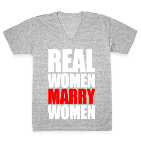 Real Women Marry Women V-Neck Tee Shirt