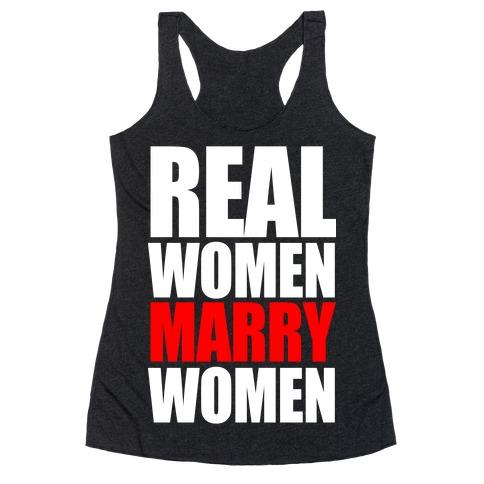 Real Women Marry Women Racerback Tank Top