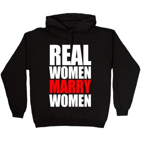 Real Women Marry Women Hooded Sweatshirt