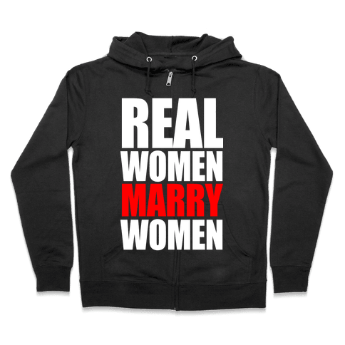 Real Women Marry Women Zip Hoodie
