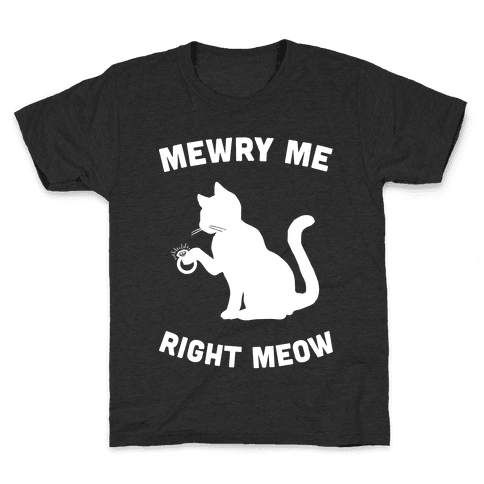 Mewry Me Right Meow Kids T-Shirt
