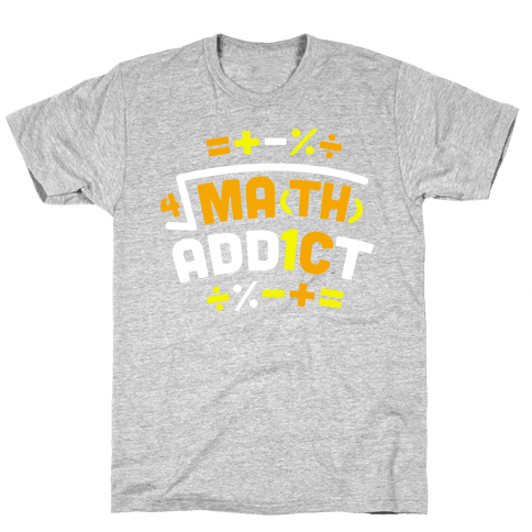 Math Addict  Mens T-Shirt