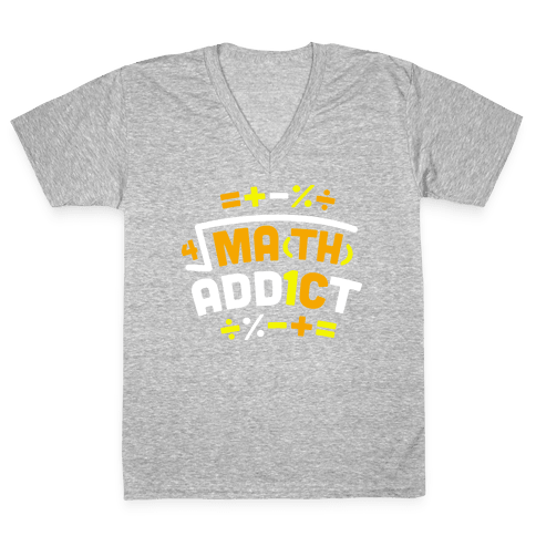 Math Addict  V-Neck Tee Shirt