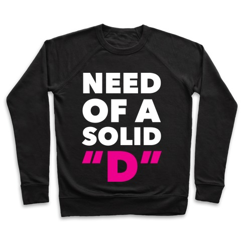 """Need Of a Solid """"D"""" Pullover"""