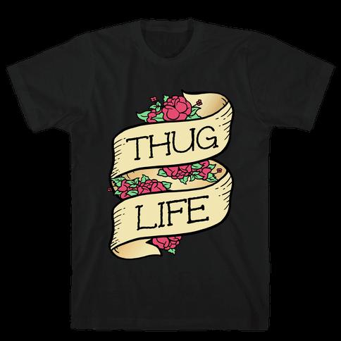 Thug Life Mens T-Shirt