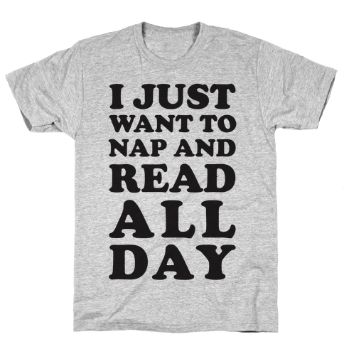 I Just Want To Nap And Read All Day Mens T-Shirt